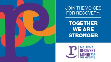 Join The Voices For Recovery: Together We Are Stronger. National Recovery Month 2019.